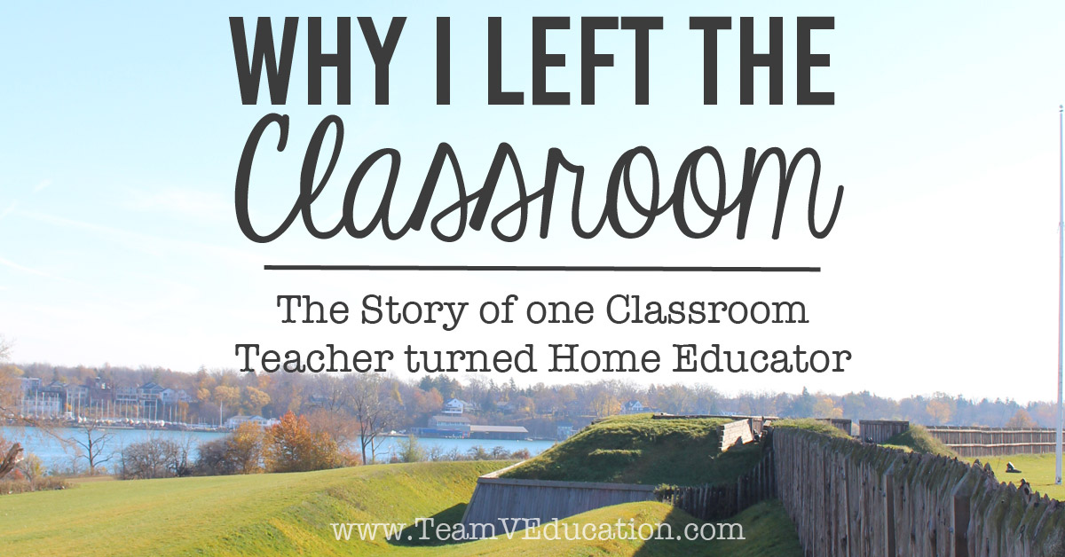 Why I left classroom teaching to homeschool. This is the story of one classroom teacher turned home educator. You know the one: that little girl who always wanted to teach, and now she does (unconventionally).