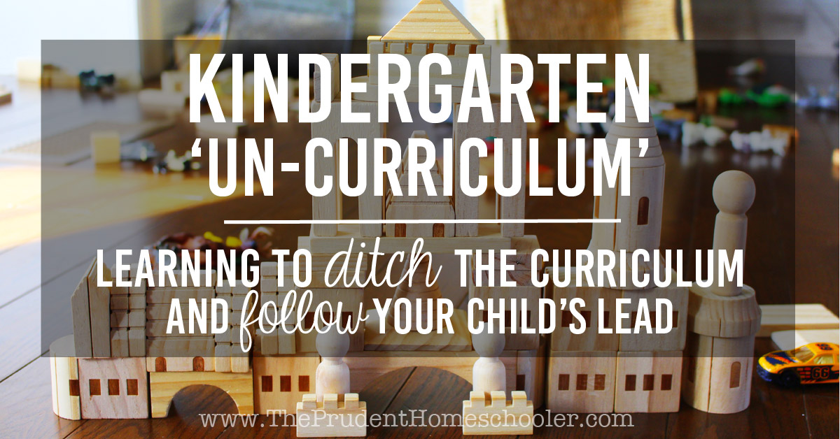 Kindergarten 'Un-Curriculum' - Learning to follow the interests of our children to help them grow in their learning naturally and organically.