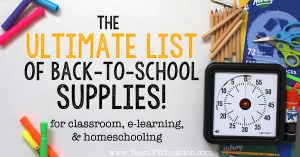 The Ultimate List of Back-to-School Supplies by Team V Education. Materials and Resources for classroom, e-learning, and homeschooling.