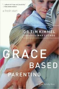 Grace Based Parenting by Dr. Tim Kimmel provides parents the freedom to parent with grace.
